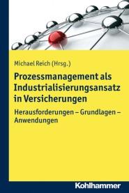 Prozessmanagement als Industrialisierungsansatz in Versicherungen | Kohlhammer
